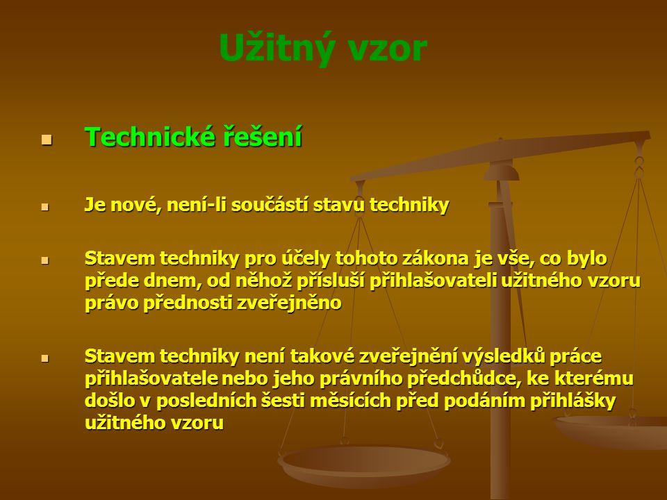 Technické řešení Je nové, není-li součástí stavu techniky