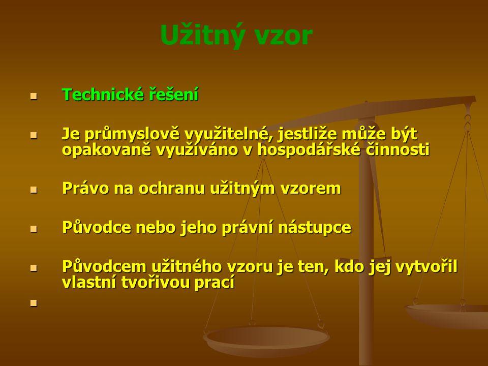 Technické řešení Je průmyslově využitelné, jestliže může být opakovaně využíváno v hospodářské činnosti.