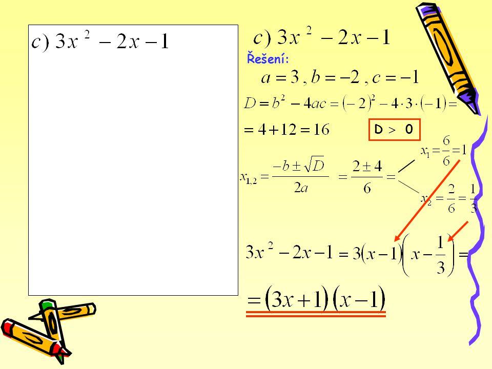 Řešení: D  0