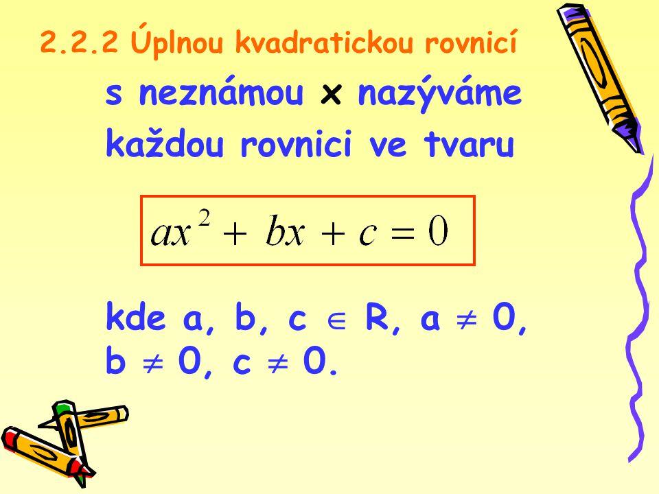 každou rovnici ve tvaru