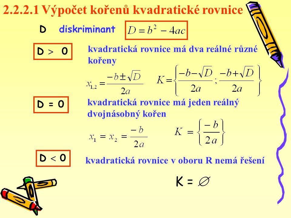 2.2.2.1 Výpočet kořenů kvadratické rovnice