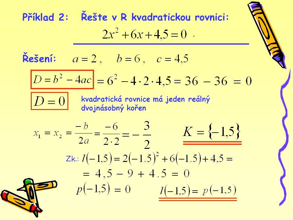Řešte v R kvadratickou rovnici:
