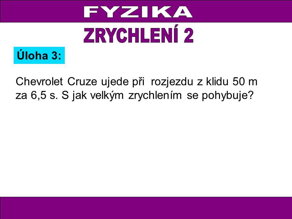 FYZIKA ZRYCHLENÍ 2 Úloha 3: