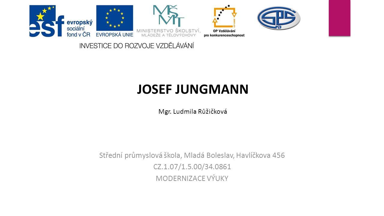 JOSEF JUNGMANN Mgr. Ludmila Růžičková
