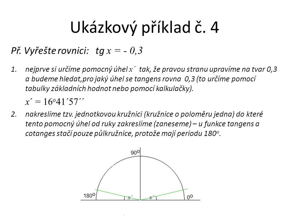 Ukázkový příklad č. 4 Př. Vyřešte rovnici: tg x = - 0,3