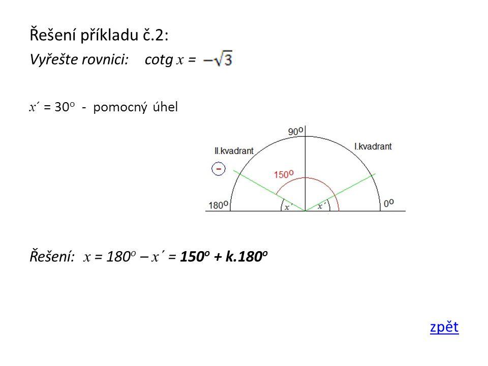 Řešení příkladu č.2: Vyřešte rovnici: cotg x =