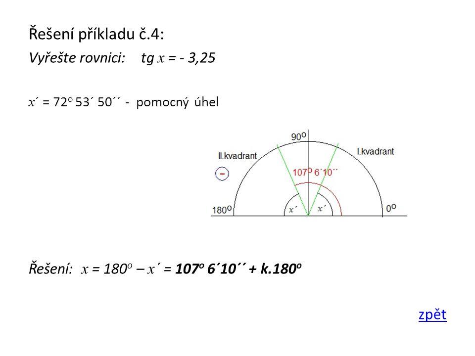 Řešení příkladu č.4: Vyřešte rovnici: tg x = - 3,25