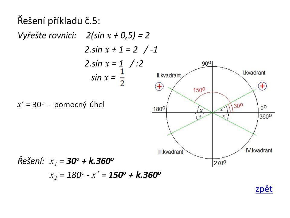 Řešení příkladu č.5: Vyřešte rovnici: 2(sin x + 0,5) = 2