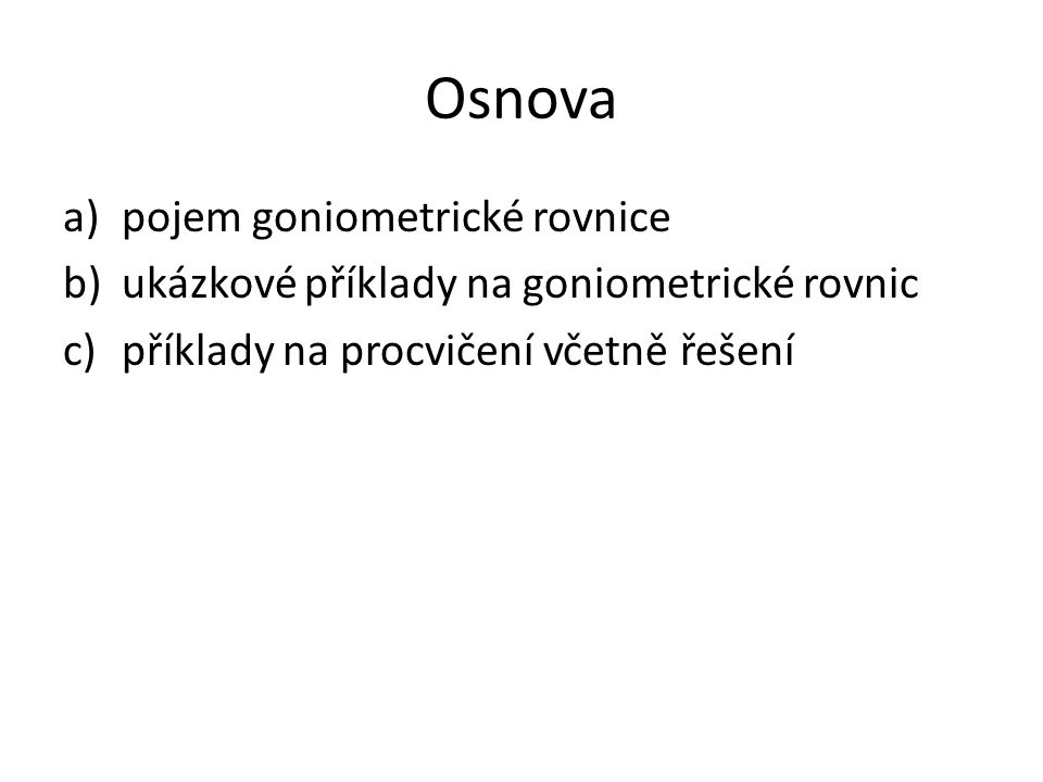 Osnova pojem goniometrické rovnice