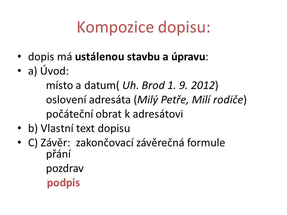 Kompozice dopisu: dopis má ustálenou stavbu a úpravu: a) Úvod: