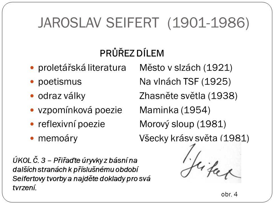JAROSLAV SEIFERT (1901-1986) PRŮŘEZ DÍLEM