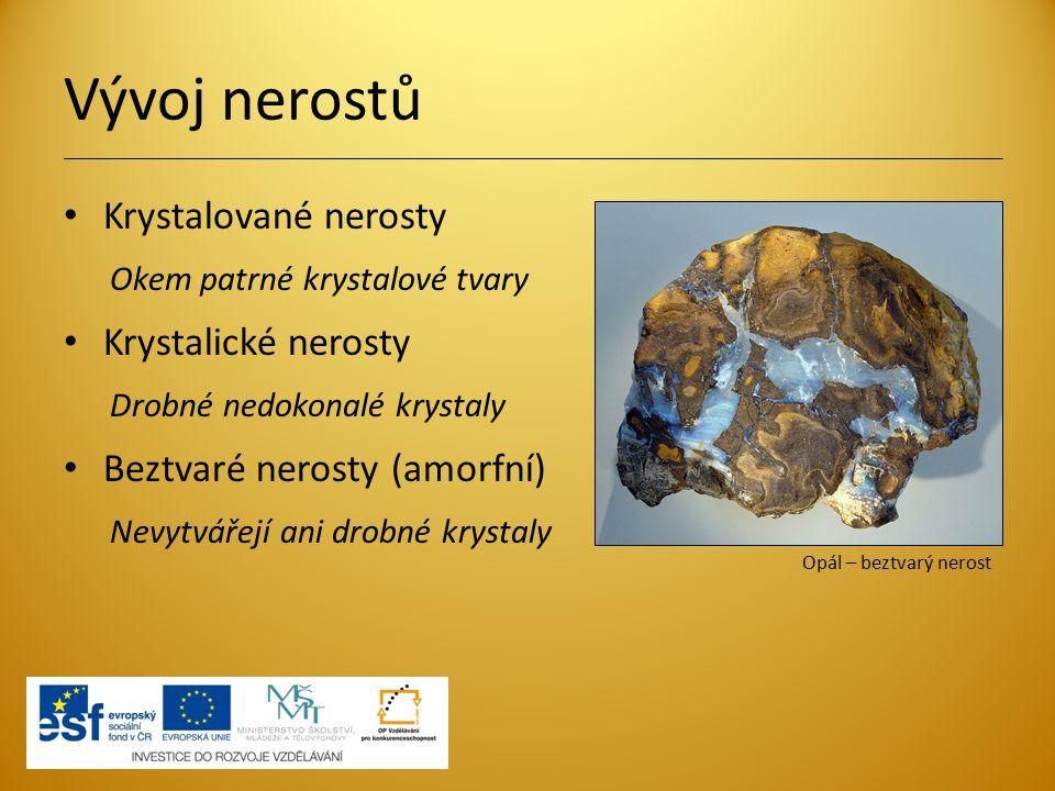 Vývoj nerostů Krystalované nerosty Krystalické nerosty