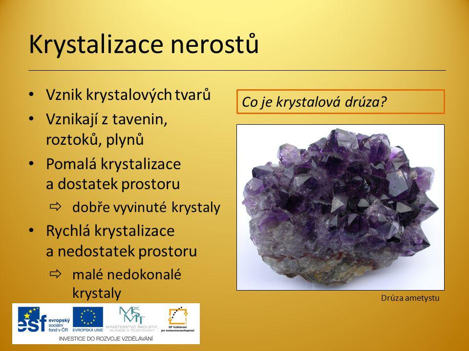Krystalizace nerostů Vznik krystalových tvarů
