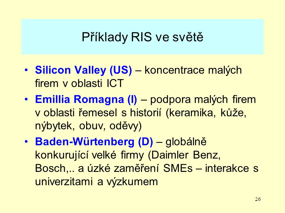 Příklady RIS ve světě Silicon Valley (US) – koncentrace malých firem v oblasti ICT.