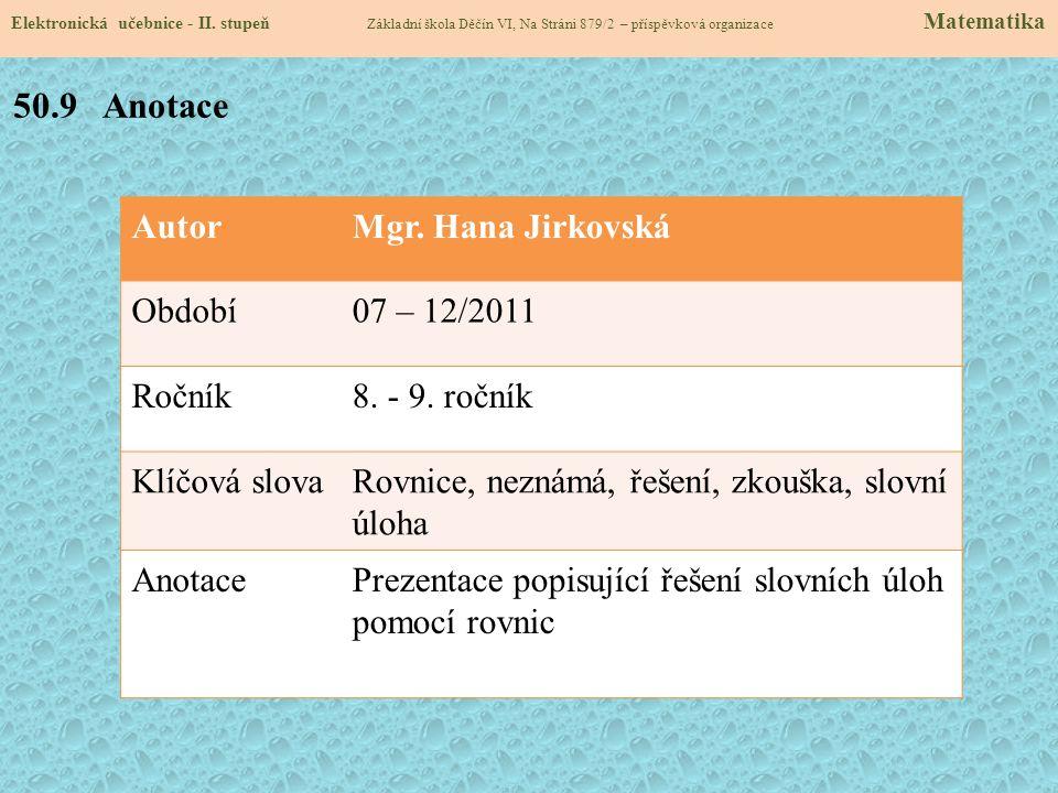 50.9 Anotace Autor Mgr. Hana Jirkovská Období 07 – 12/2011 Ročník