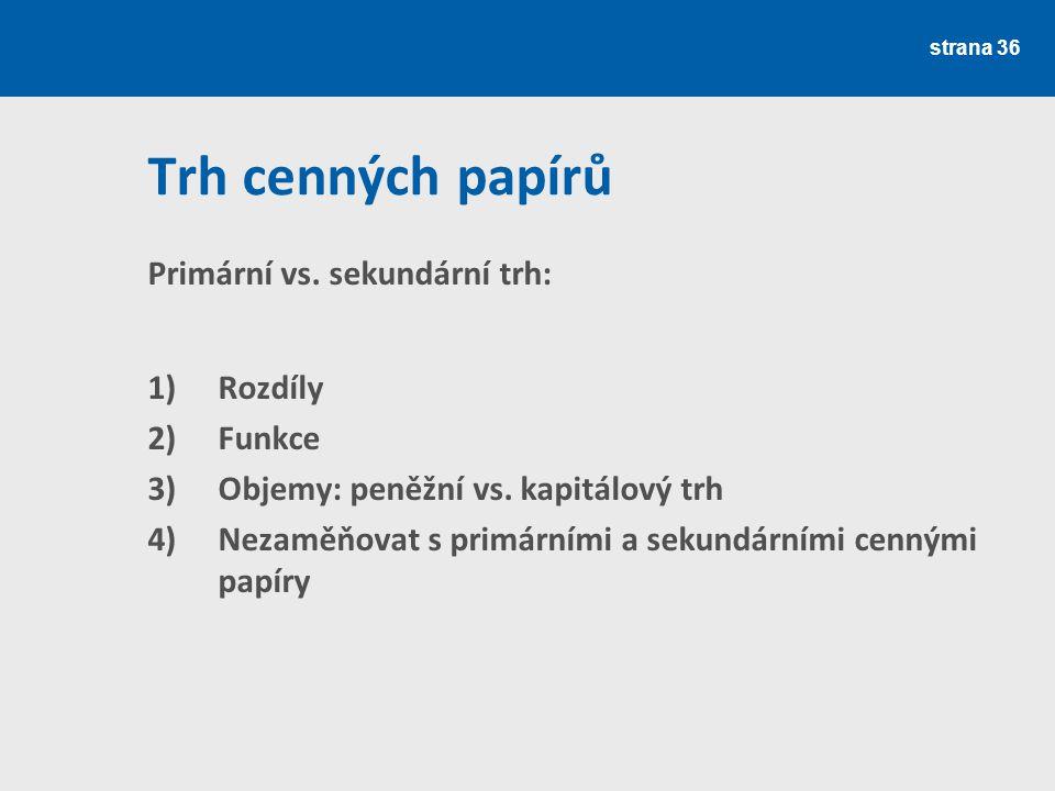 Trh cenných papírů Primární vs. sekundární trh: Rozdíly Funkce