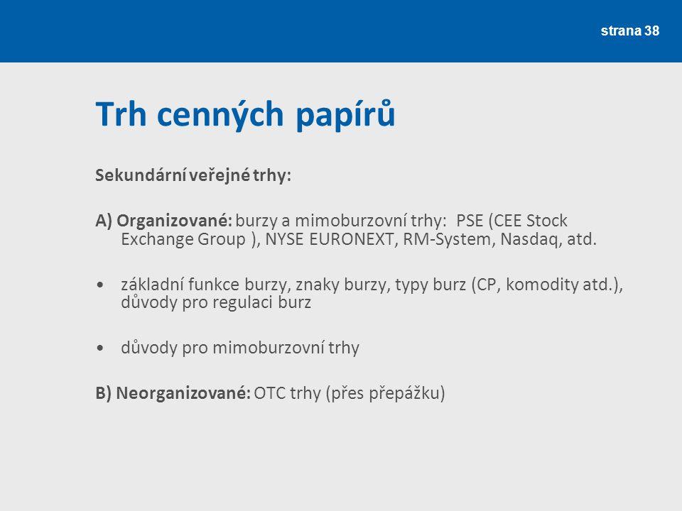Trh cenných papírů Sekundární veřejné trhy: