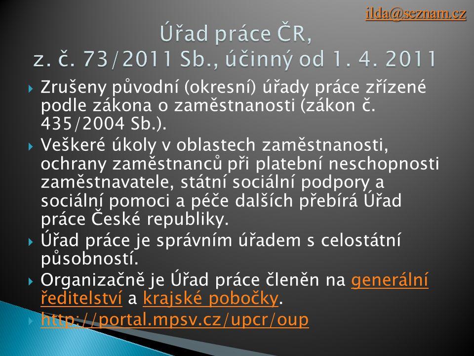 Úřad práce ČR, z. č. 73/2011 Sb., účinný od 1. 4. 2011