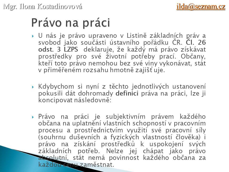 Právo na práci Mgr. Ilona Kostadinovová ilda@seznam.cz