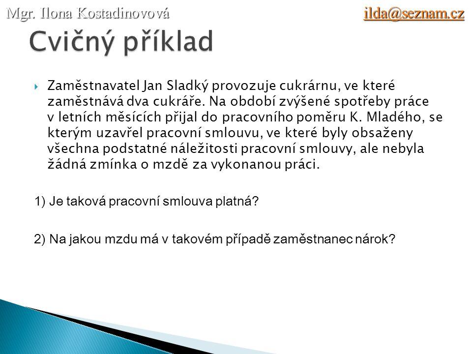 Cvičný příklad Mgr. Ilona Kostadinovová ilda@seznam.cz