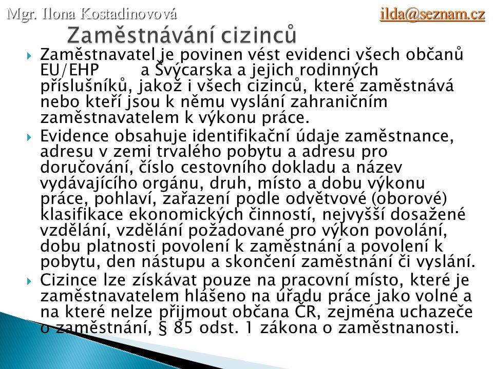 Zaměstnávání cizinců Mgr. Ilona Kostadinovová ilda@seznam.cz