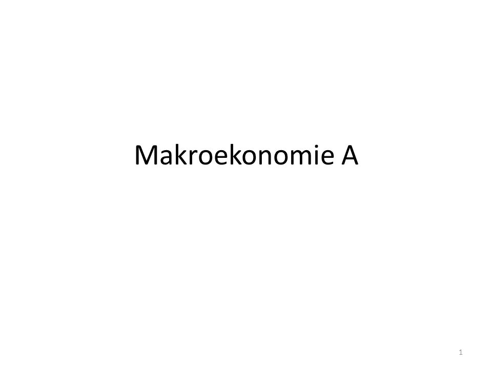 Makroekonomie A