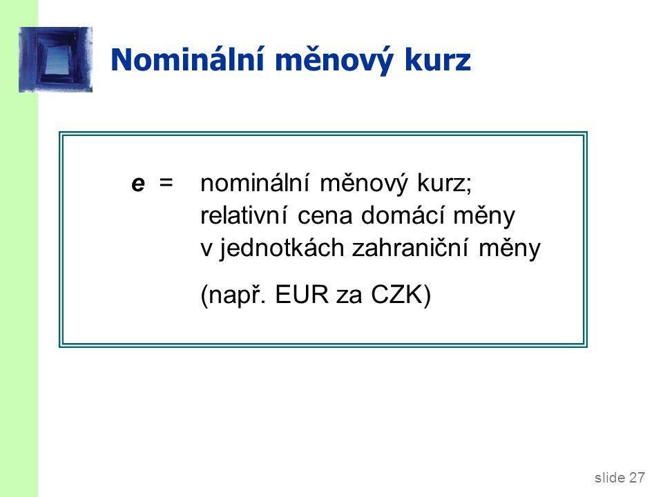 Reálný měnový kurz ε. = reálný měnový kurz, relativní cena domácího zboží v jednotkách zahraničního zboží.