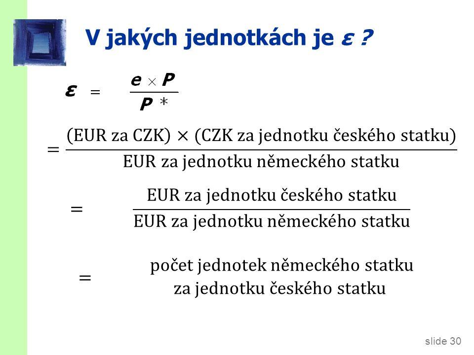 ~ McPříklad ~ ε = 0,4 1 statek: Big Mac cena v Německu: P* = 4 EUR