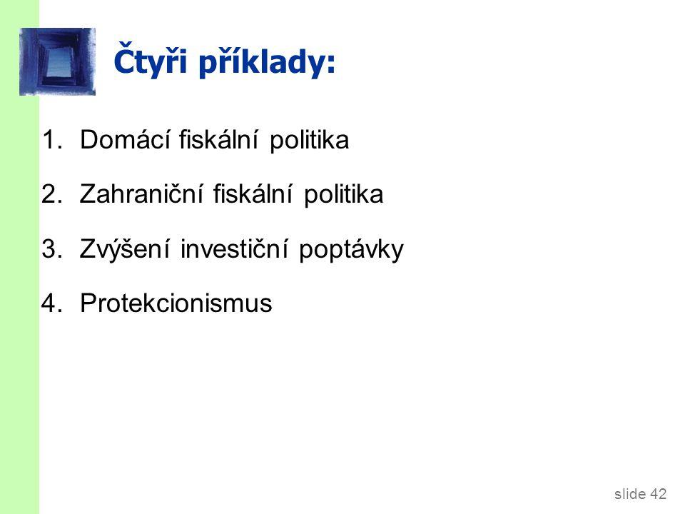 1. Domácí fiskální politika