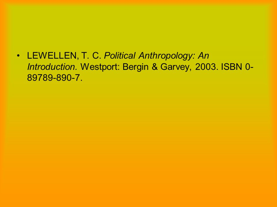 LEWELLEN, T. C. Political Anthropology: An Introduction