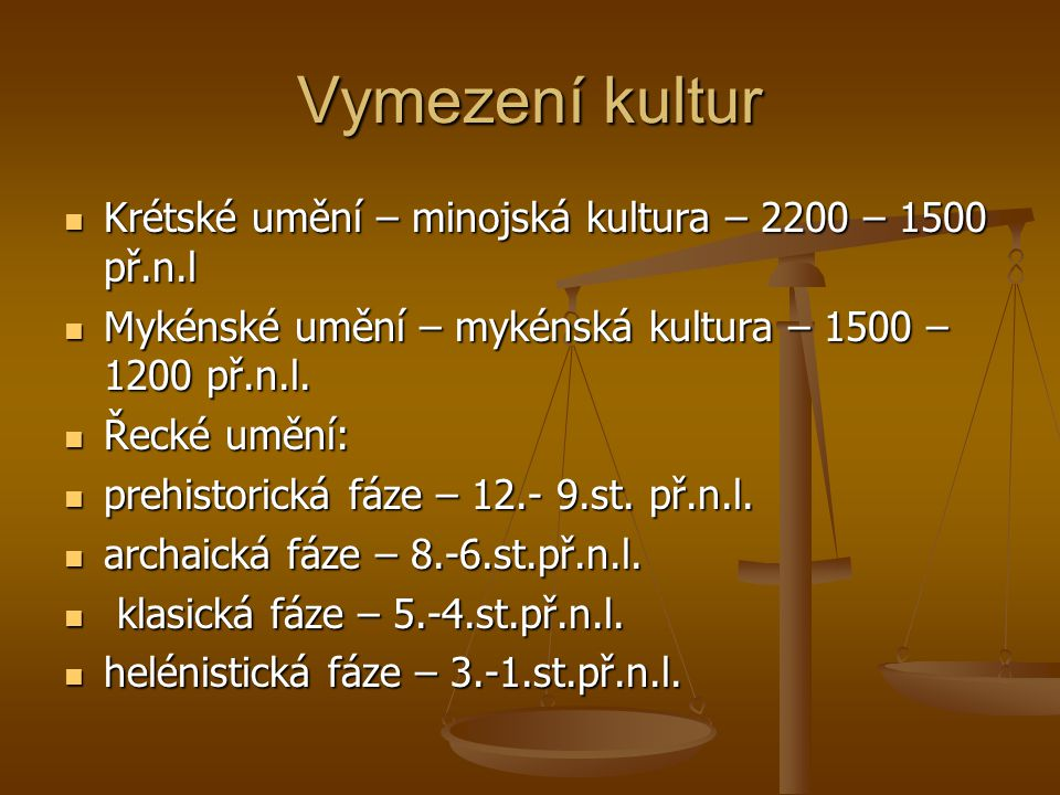 Vymezení kultur Krétské umění – minojská kultura – 2200 – 1500 př.n.l