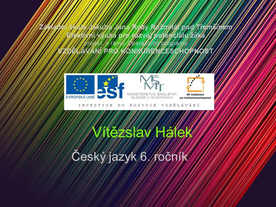 Vítězslav Hálek Český jazyk 6. ročník
