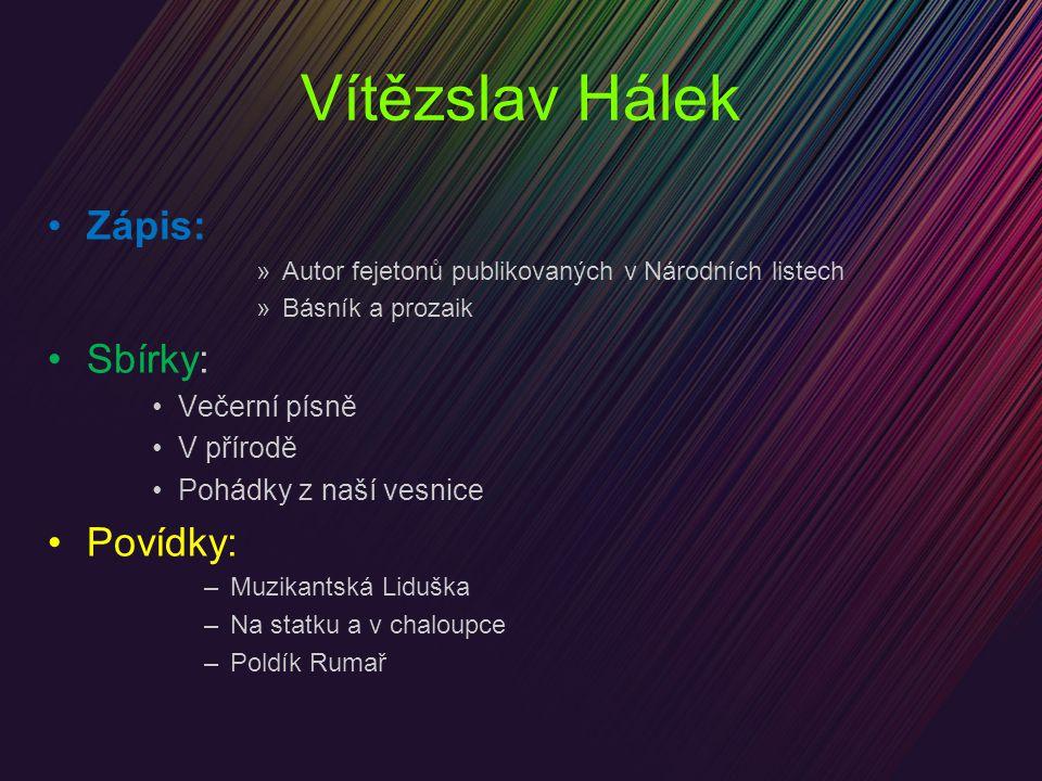 Vítězslav Hálek Zápis: Sbírky: Povídky: Večerní písně V přírodě