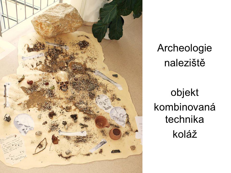 Archeologie naleziště objekt kombinovaná technika koláž