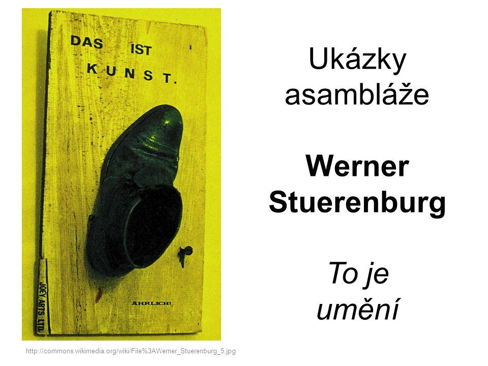 Ukázky asambláže Werner Stuerenburg To je umění