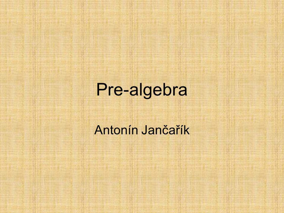 Pre-algebra Antonín Jančařík