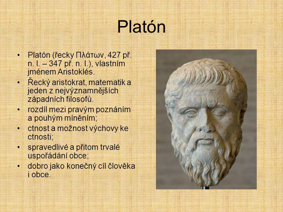 Platón Platón (řecky Πλάτων, 427 př. n. l. – 347 př. n. l.), vlastním jménem Aristoklés.