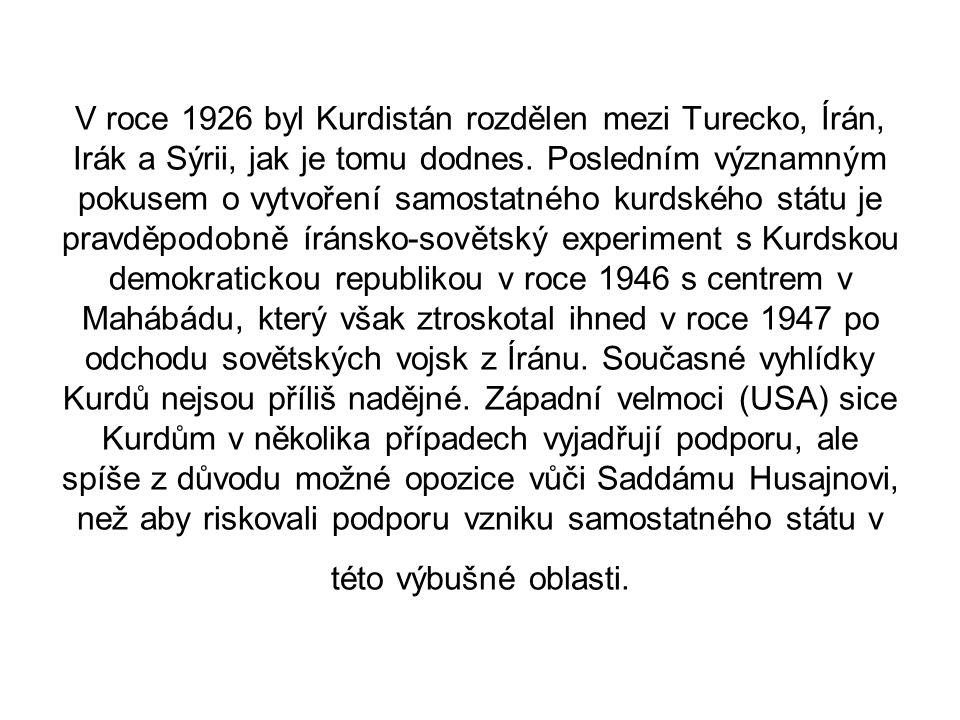 V roce 1926 byl Kurdistán rozdělen mezi Turecko, Írán, Irák a Sýrii, jak je tomu dodnes.