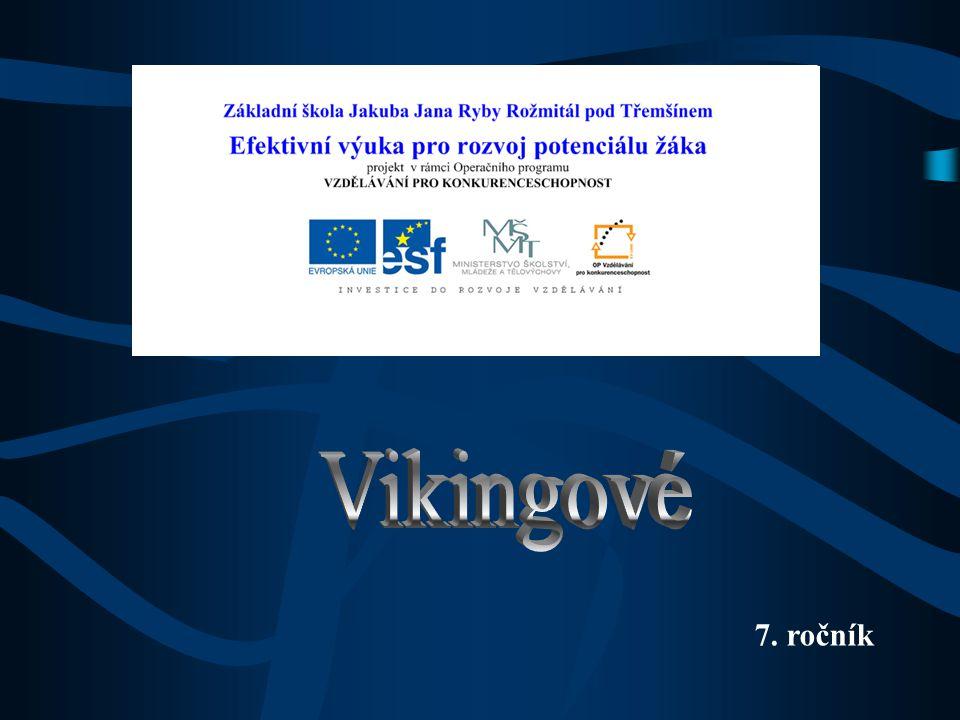 Vikingové 7. ročník