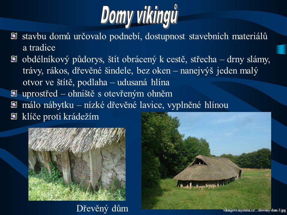 Domy vikingů stavbu domů určovalo podnebí, dostupnost stavebních materiálů. a tradice.