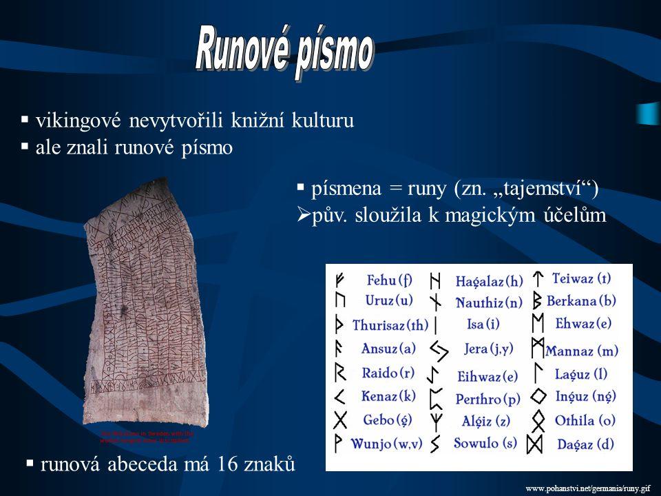 Runové písmo vikingové nevytvořili knižní kulturu