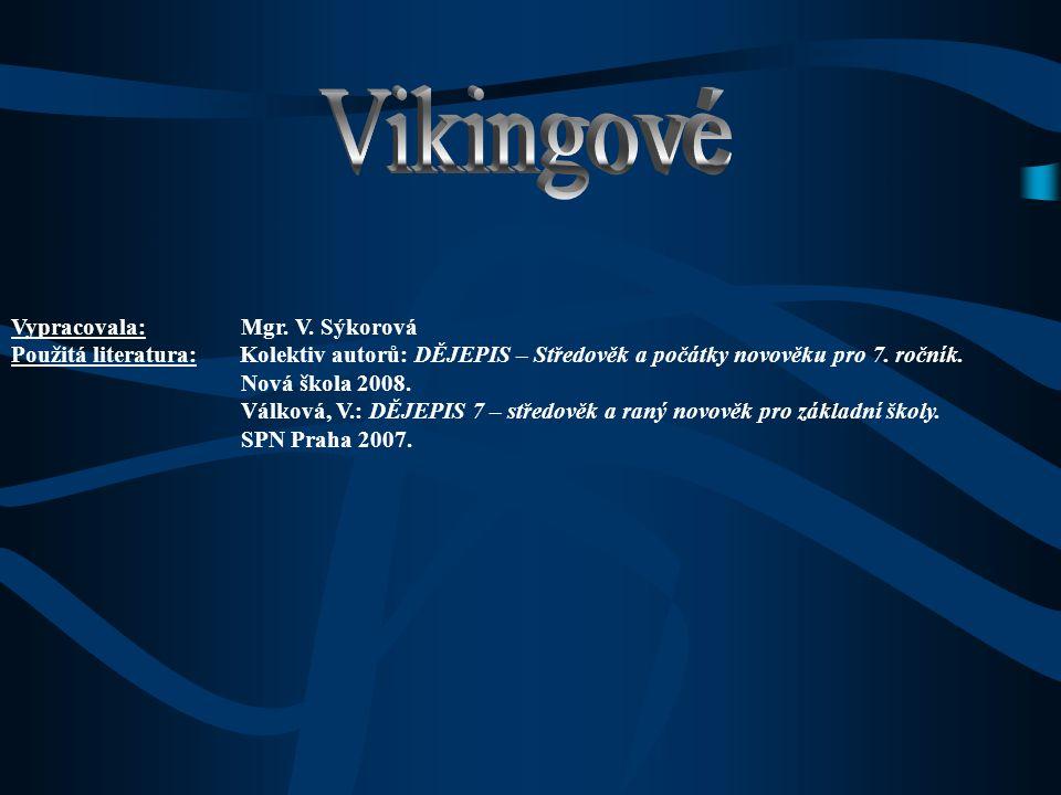 Vikingové Vypracovala: Mgr. V. Sýkorová