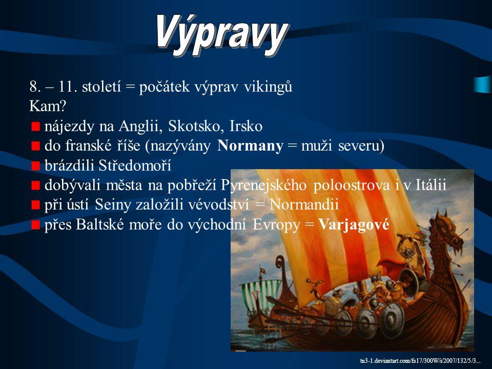 Výpravy 8. – 11. století = počátek výprav vikingů Kam