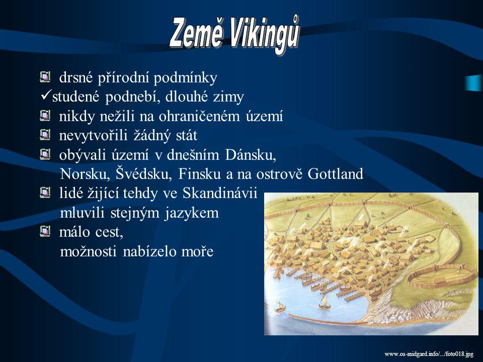Země Vikingů drsné přírodní podmínky studené podnebí, dlouhé zimy
