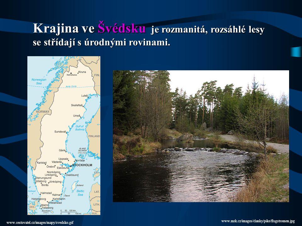 Krajina ve Švédsku je rozmanitá, rozsáhlé lesy