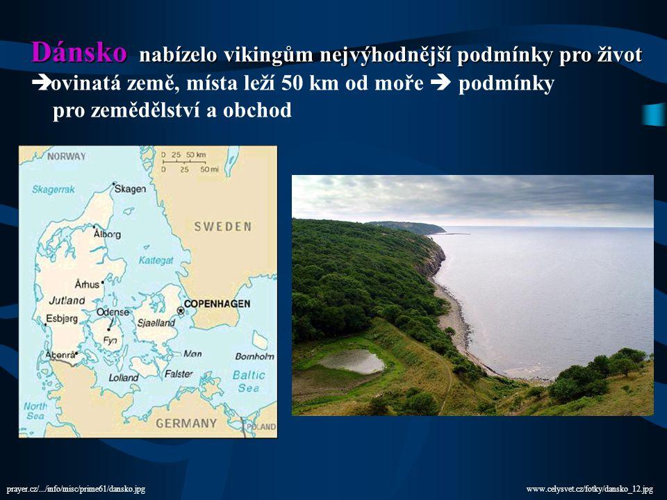 Dánsko nabízelo vikingům nejvýhodnější podmínky pro život