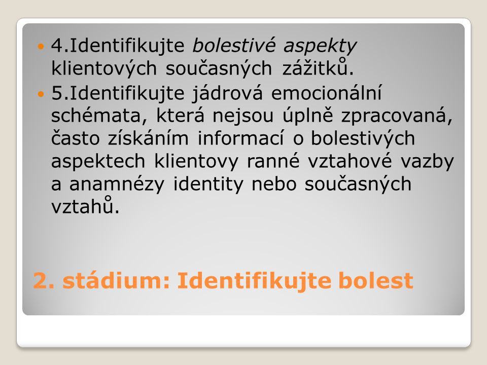 2. stádium: Identifikujte bolest