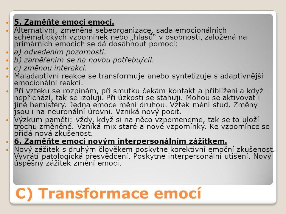 C) Transformace emocí 5. Zaměňte emoci emocí.