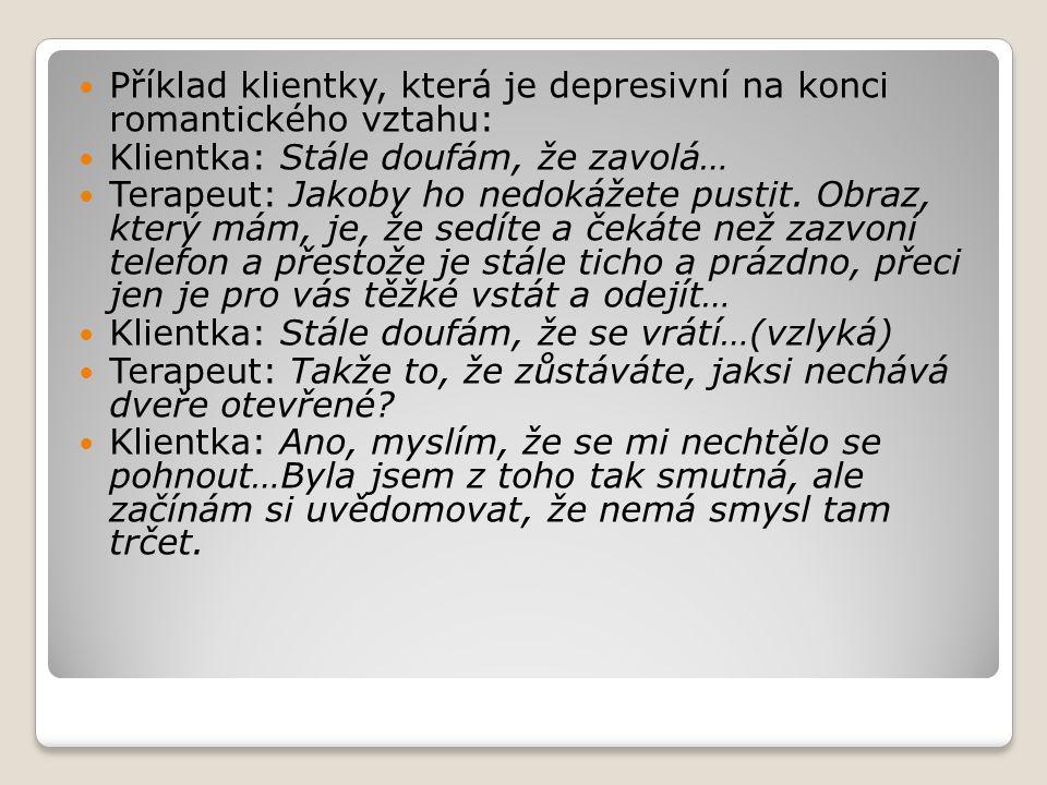Příklad klientky, která je depresivní na konci romantického vztahu: