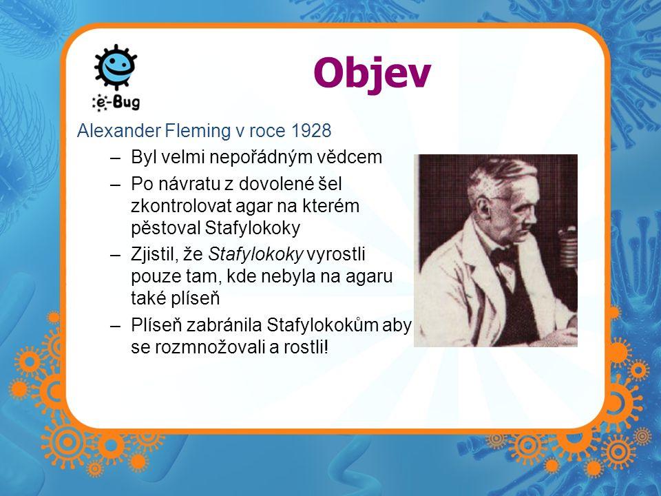 Objev Alexander Fleming v roce 1928 Byl velmi nepořádným vědcem